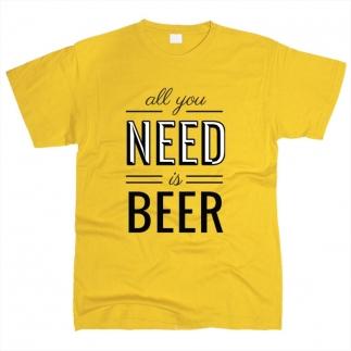 All You Need Is Beer 01 - Футболка мужская