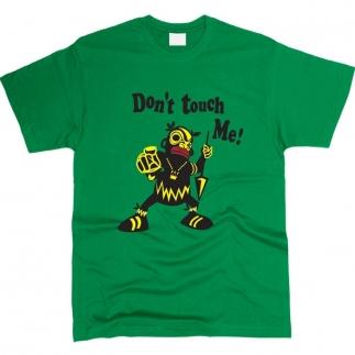 Dont Touch Me - футболка мужская