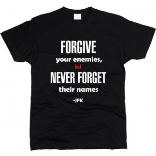 Forgive Your Enemies - футболка мужская