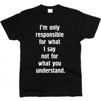 I'm Only Responsible - футболка мужская