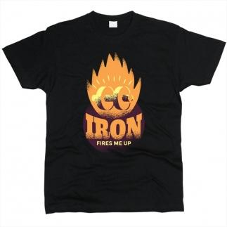 Iron Fires Me Up 01 - Футболка мужская