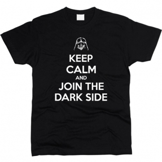 Keep Calm And Join The Dark Side 01 - Футболка мужская