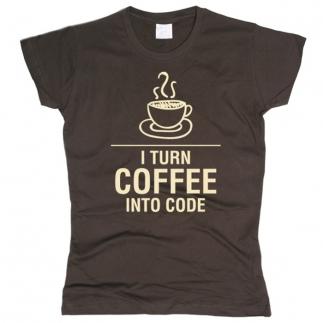 I Turn Coffee Into Code 01 - Футболка женская