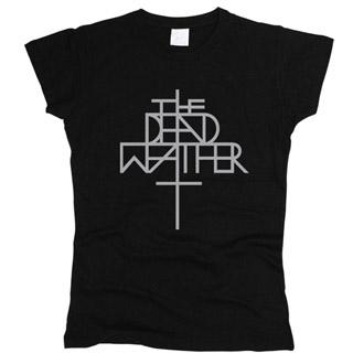 Dead Weather 01 - Футболка женская
