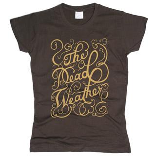 Dead Weather 02 - Футболка женская