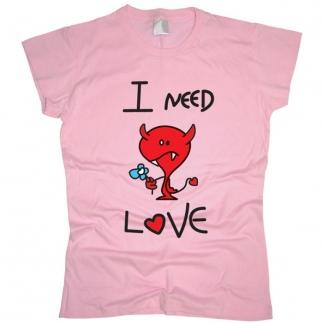I Need Love - футболка женская