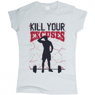 Kill Your Excuses  01 - Футболка женская