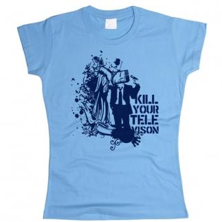 Kill Your TV - футболка женская
