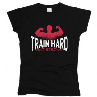 Train Hard 01 - Футболка женская